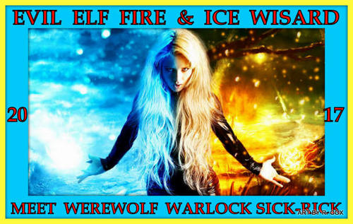 Werewolf Warlock Sick Rick Meet A Evil Elf Fire Ice Wizard She