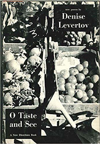 O Taste And See By Denise Levertov By Denise Levertov